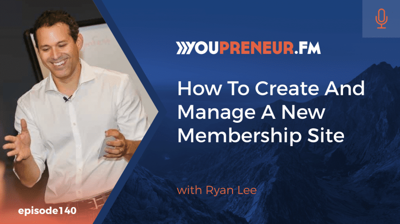 How to Create and Manage a New Membership Site, with Ryan Lee