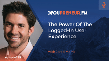 The Power Of The Logged-In User Experience, with Jerod Morris