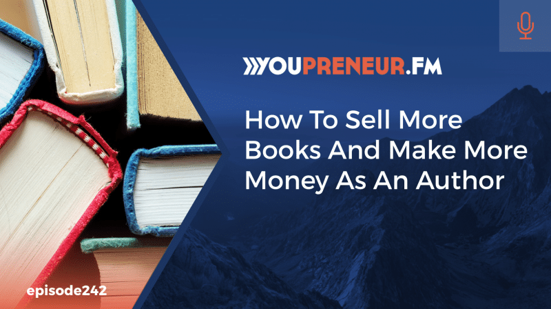 How To Sell More Books And Make More Money As An Author