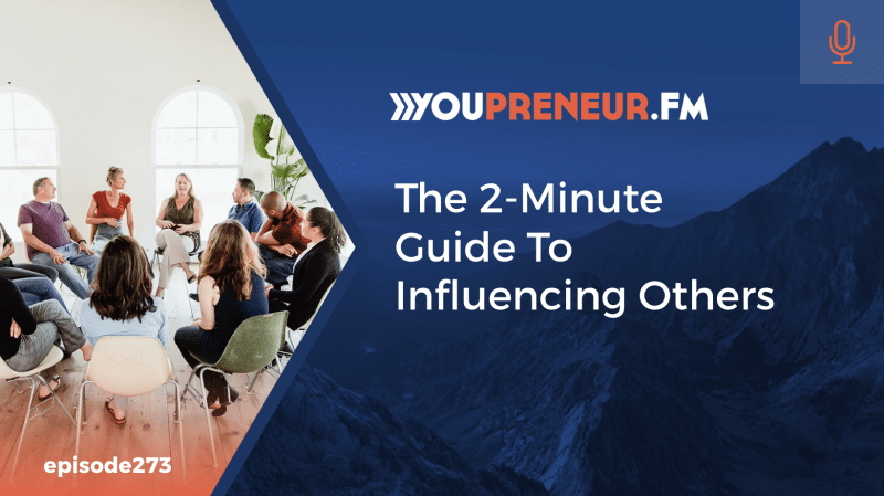 The 2-Minute Guide To Influencing Others