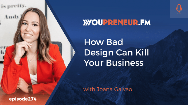 How Bad Design Can Kill Your Business, with Joana Galvao