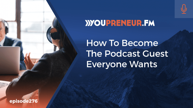How To Become The Podcast Guest Everyone Wants