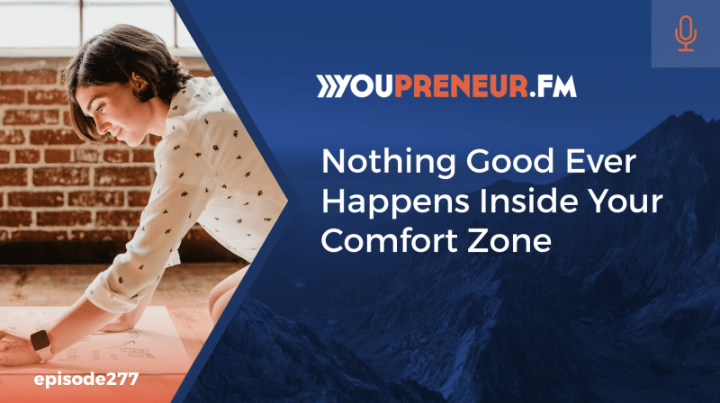 othing Good Ever Happens Inside Your Comfort Zone