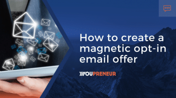 How to Create a Magnetic Opt-In Email Offer