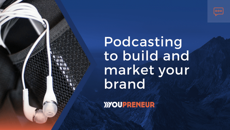 Podcasting to build and market your brand
