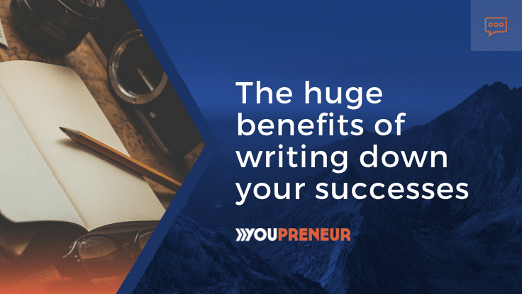 The huge benefits of writing down your successes