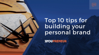 Top 10 Tips For Building A Personal Brand