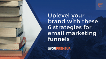 Uplevel your brand with these 6 strategies for email marketing funnels