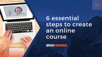6 Essential Steps to Create An Online Course