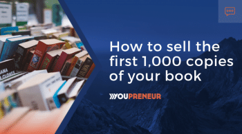 How to sell the first 1,000 copies of your book