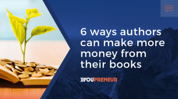 6 Ways Authors Can Make More Money from Their Books