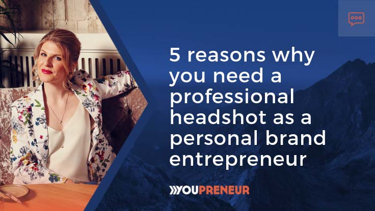 5-reasons-why-you-need-a-professional-headshot-as-a-personal-brand-entrepreneur