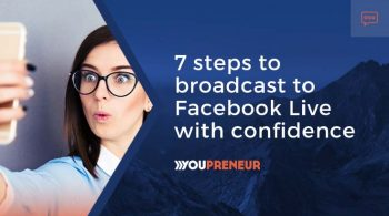 7 Steps to Broadcast to Facebook Live with Confidence