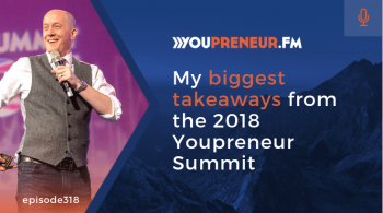 My Biggest Takeaways from the 2018 Youpreneur Summit