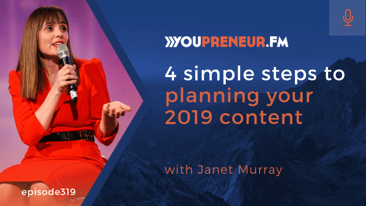YOU319 – 4 Simple Steps to Planning Your 2019 Content, with Janet Murray