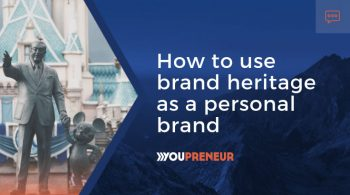 How to use brand heritage as a personal brand entrepreneur