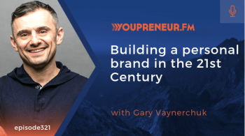 Building a Personal Brand in the 21st Century, with Gary Vaynerchuk
