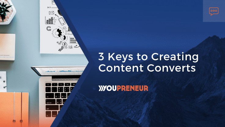 3 Keys to Creating Content Converts