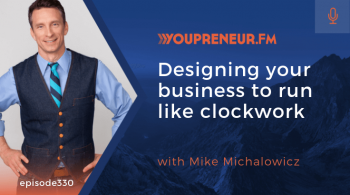 Designing Your Business to Run Like Clockwork, with Mike Michalowicz