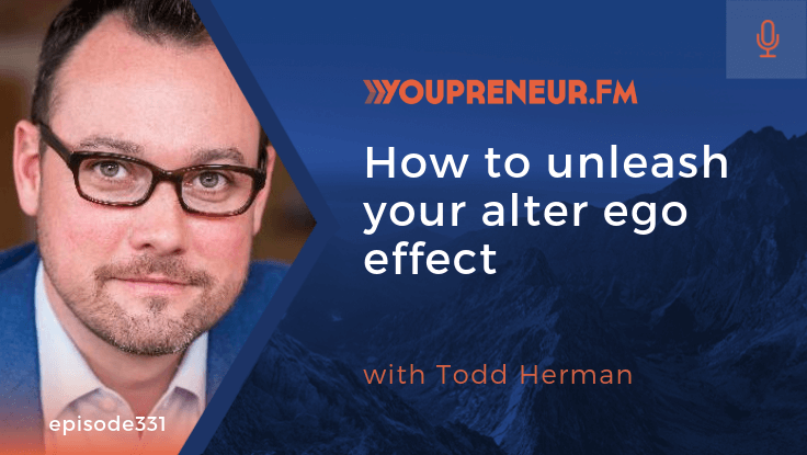 YOU331 - How to Unleash Your Alter Ego Effect, with Todd Herman