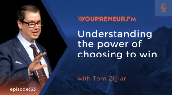 Understanding the Power of Choosing to Win, with Tom Ziglar