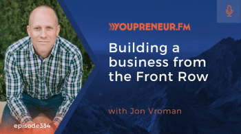 Building a Business from the Front Row, with Jon Vroman