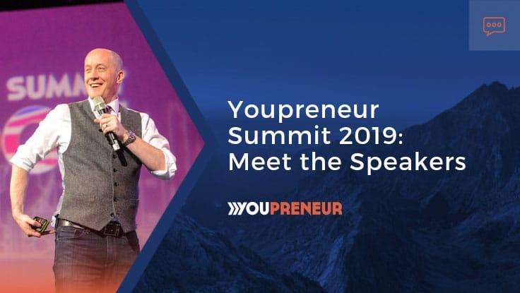 Youpreneur Summit 2019- Meet The Speakers