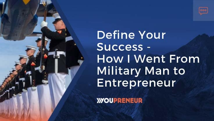 Define Your Success - Military to Entrepreneur