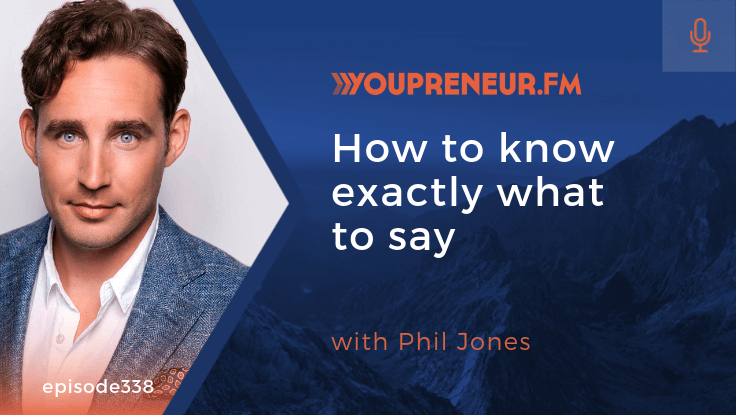 How to Know Exactly What to Say, with Phil Jones