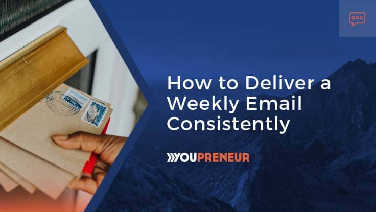 How to Deliver a Weekly Email Consistently