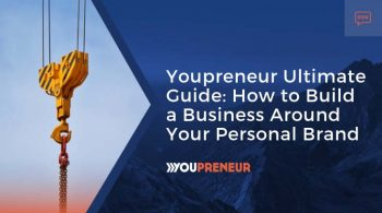 Youpreneur Ultimate Guide - How to build a business around your personal brand