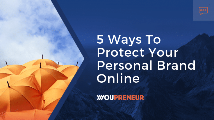 5 Ways To Protect Your Personal Brand Online
