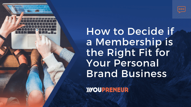 How to Decide If a Membership Is the Right Fit for Your Personal Brand Business-min