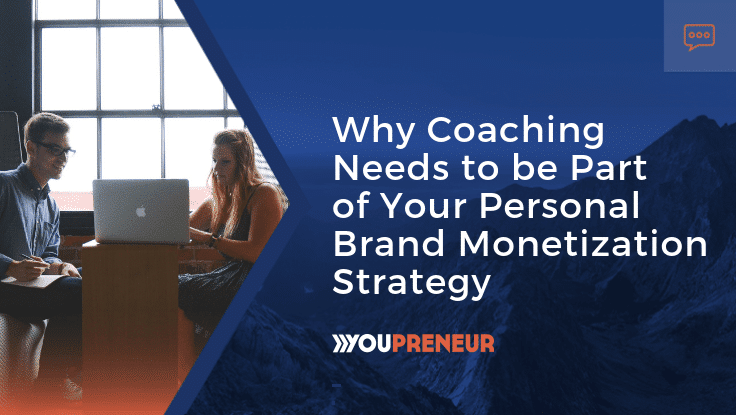 Why Coaching Needs to be Part of Your Personal Brand Monetization Strategy