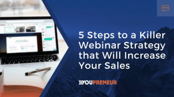 5 Steps to a Killer Webinar Strategy that will increase your sales