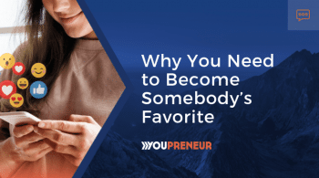 Why You Need to Become Somebody's Favorite