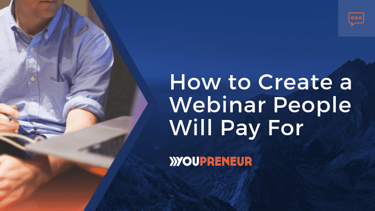 How to Create a Webinar People Will Pay For
