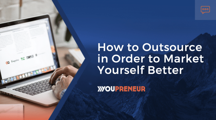 How to Outsource in Order to Market Yourself Better
