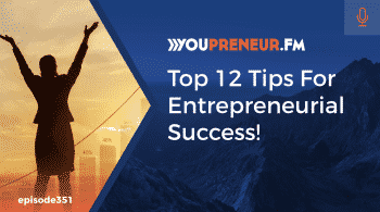 Top 12 Tips for Entrepreneurial Success