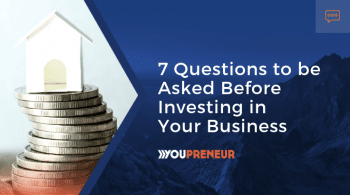 7 Questions to be Asked Before Investing in Your Business