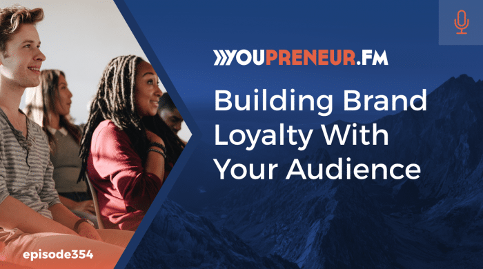Building Brand Loyalty with Your Audience