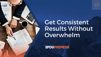 Get Consistent Results Without Overwhelm