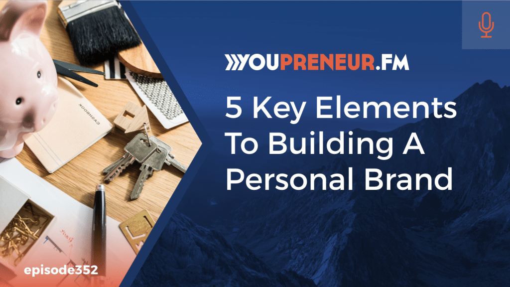 5 Keys Elements to Building a Personal Brand