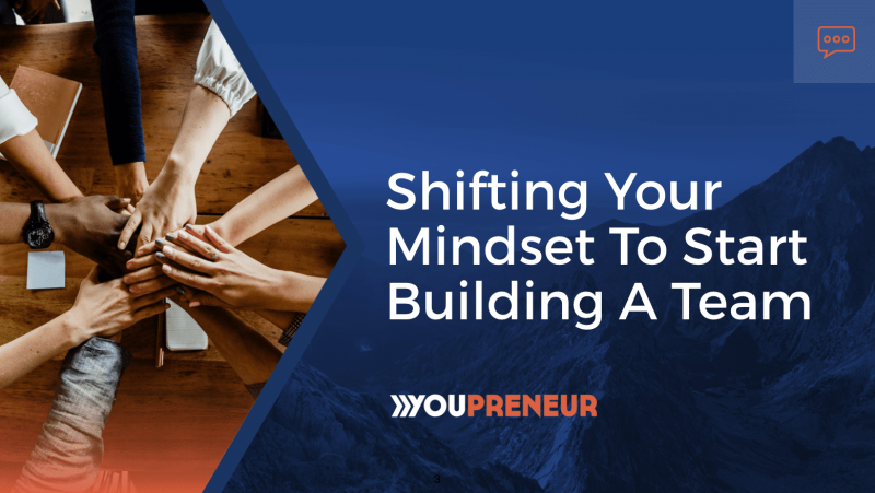 Shifting Your Mindset to Start Building a Team