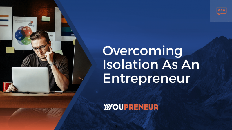 Overcoming Isolation as an Entrepreneur
