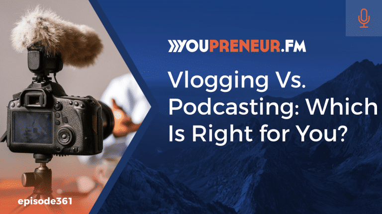 vlogging vs podcasting which is right for you
