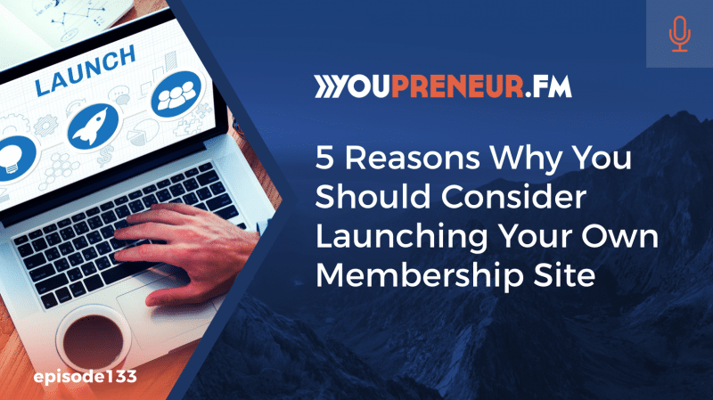 5 Reasons Why You Should Consider Launching Your Own Membership Site