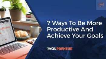 7 Ways to Be More Productive