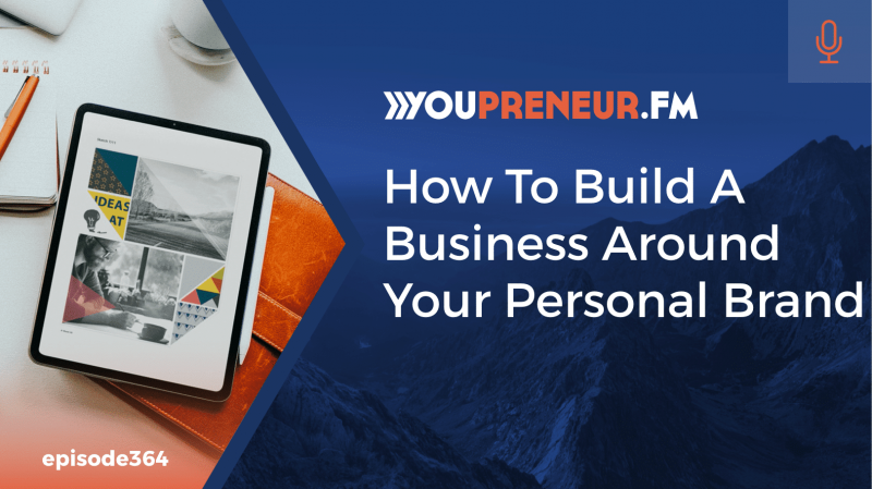 How to Build a Business Around Your Personal Brand