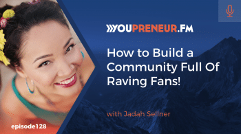 How to Build a Community Full of Raving Fans! With Jadah Sellner